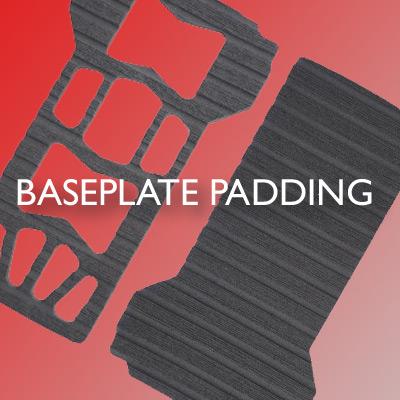 baseplate padding kits