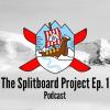 The splitboard project ep 1